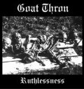 Goat Thron - Ruthlessness / CD