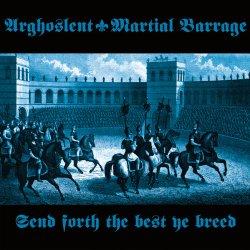 画像1: Arghoslent / Martial Barrage - Send Forth the Best Ye Breed / CD