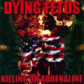 Dying Fetus - Killing on Adrenaline / CD