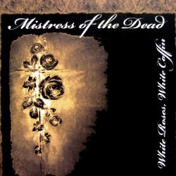 画像1: Mistress of the Dead - White Roses, White Coffin / CD