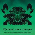 Evoke Thy Lords - Boys! Raise Giant Mushrooms in Your Cellar! / CD