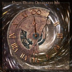 画像1: Until Death Overtakes Me - AnteMortem / CD