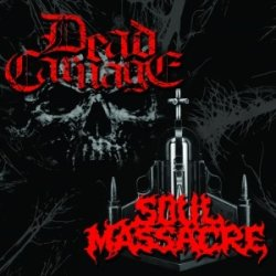 画像1: Dead Carnage / Soul Massacre - The Only Thing I Ever Wanted Was to Kill the God / 1000 Ways to Die / CD