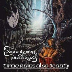 画像1: Dissolving of Prodigy - Time Ruins Also Beauty / CD