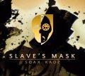 Slave's Mask - Soak Kaos / DigiCD