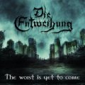 Die Entweihung - The Worst Is Yet to Come / CD