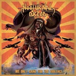 画像1: Nocturnal Breed - We Only Came for the Violence / CD