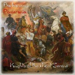 画像1: Barbarous Pomerania - Knights of the Most Serene / CD