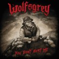 Wolfsgrey - You Don't Hurt Me / CD