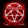 Pyopoesy - Caligo / Tyrannus / CD